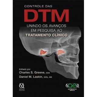 Livro - Controle das DTM: Unindo os Avanços em Pesquisa ao Tratamento Clinico - Greene