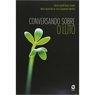 Livro - Conversando Sobre o Luto - Gorett - Ágora