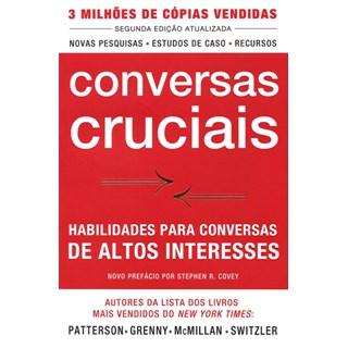 Livro - Conversas Cruciais: Habilidades Para Conversas de Altos Interesses - Patterson 2ª edição