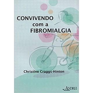 Livro - Convivendo com a Fibromialgia - Hinton