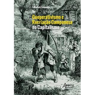 Livro - Cooperativismo e recriação camponesa no capitalismo - Zeneratti - Appris