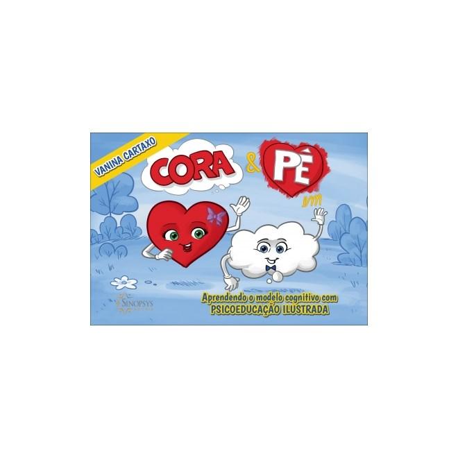 Livro - Cora & Pê: aprendendo o modelo cognitivo com Psicoeducação Ilustrada - Cartaxo