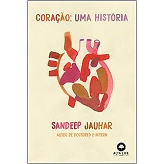 Livro - Coração Uma História - Jauhar - Alta Books
