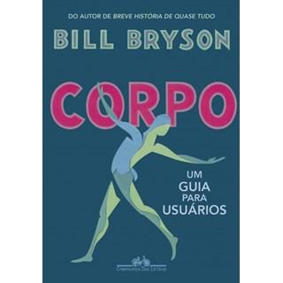 Livro - Corpo: Manual do Usuário - Bill Bryson