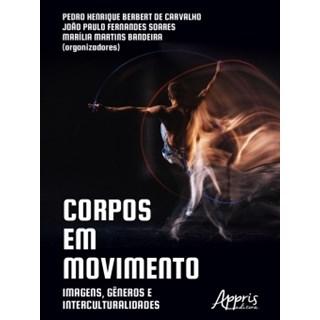 Livro - Corpos em Movimento: Imagens, Gêneros e Interculturalidades - Soares