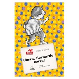 Livro - Corra, Bernardo, Corra! - Dill - Positivo