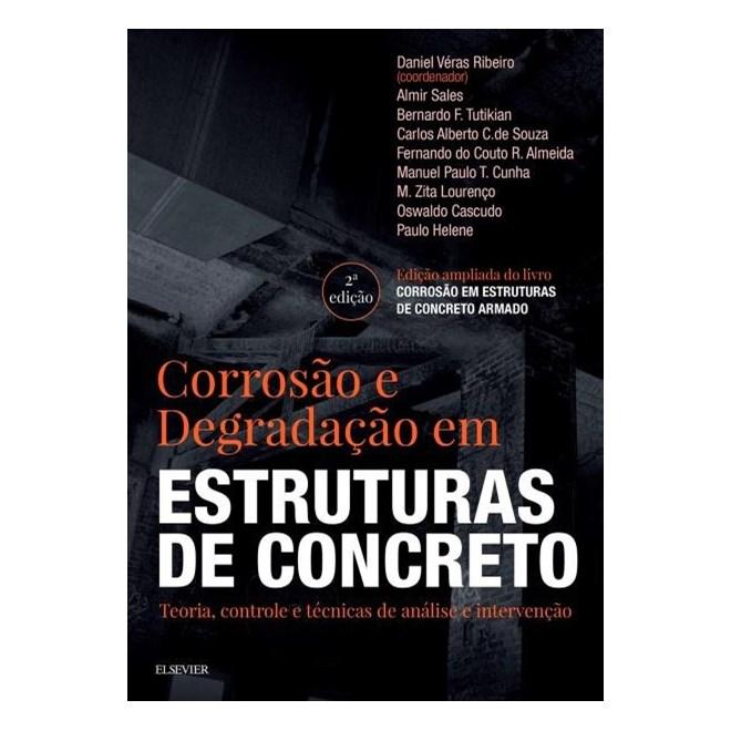 Livro - Corrosão e Degradação em Estruturas de Concreto Armado - Ribeiro 2ª edição
