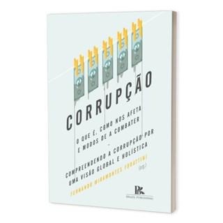 Livro - Corrupção: O Que é, Como Nos Afeta e Modos de a Combater - Forattini - Brazil Publishing