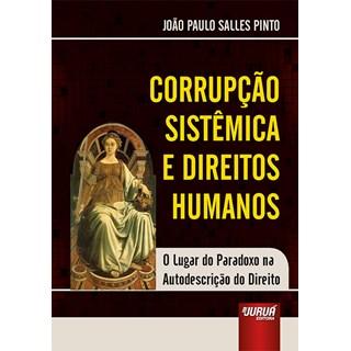 Livro - Corrupção Sistêmica e Direitos Humanos - Salles Pinto