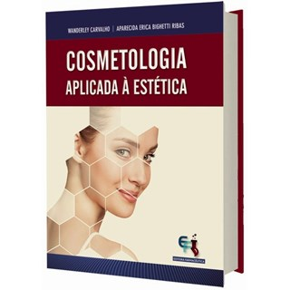 Livro - Cosmetologia Aplicada à Estética - Ribas