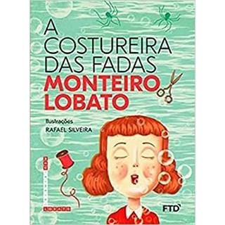 Livro Costureira das Fadas - Monteiro Lobato - FTD