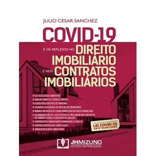 Livro Covid-19 e os Reflexos no Direito Imobiliário e nos Contratos Imobiliários - Jh Mizuno