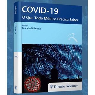 Livro Covid-19: O Que Todo Médico Precisa Saber - Nóbrega - Revinter