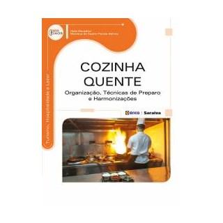Livro - Cozinha Quente: organização, técnicas de preparo e harmonizações - Eleutério