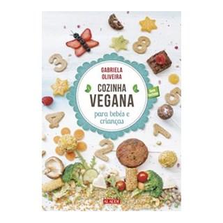Livro - Cozinha vegana para bebês e crianças - Oliveira 1º edição