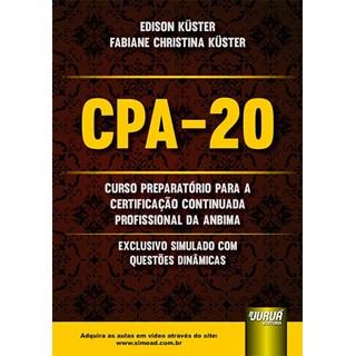 Livro - CPA-20: Curso Preparatório para a Certificação Continuada Profissional - Küster - Juruá
