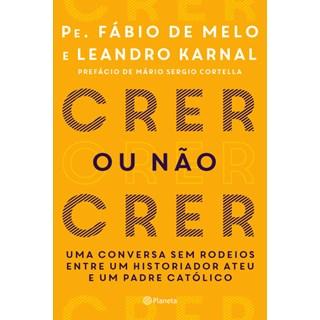 Livro - Crer ou não crer - Fabio de Melo e Leandro Karnal