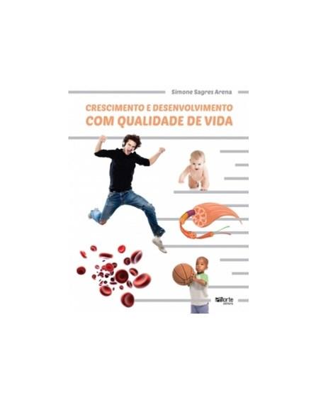 Livro - Crescimento e Desenvolvimento com Qualidade de Vida - Arena