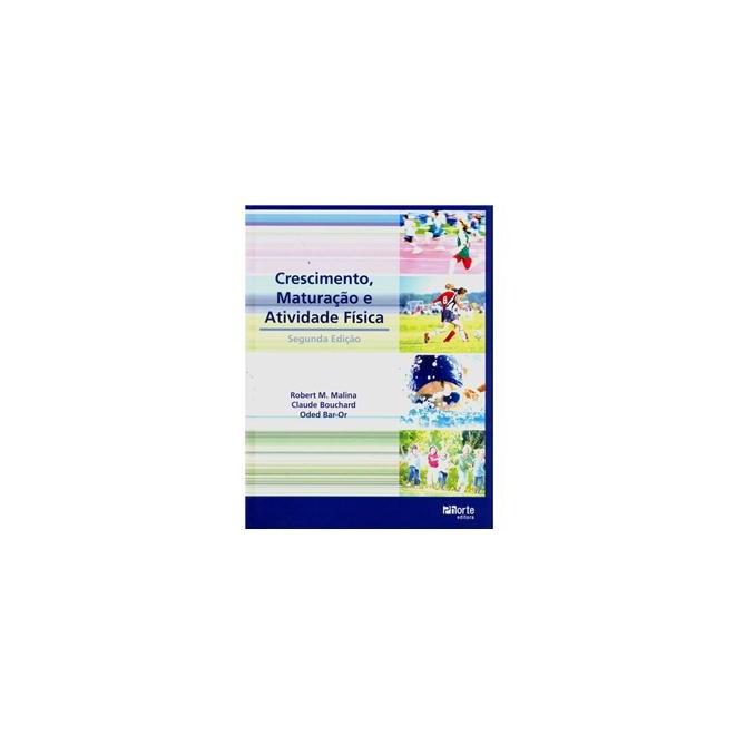 Livro - Crescimento Maturação e Atividade Física - Malina