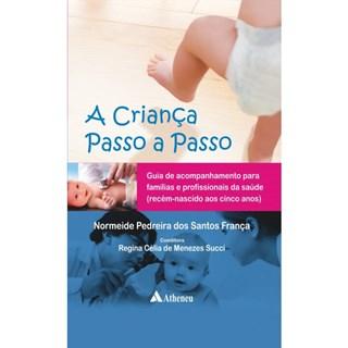 Livro - Criança Passo a Passo, A - Guia de Acompanhamento para Famílias e Profissionais de Saúde - França