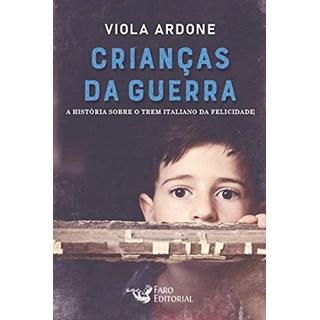 Livro Crianças da Guerra - Ardone - Faro Editorial