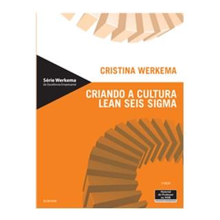 Livro Criando a Cultura Lean seis Sigma - Werkema - Atlas