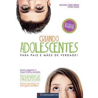 Livro - Criando Adolescentes para Pais e Mães de Verdade - Shale