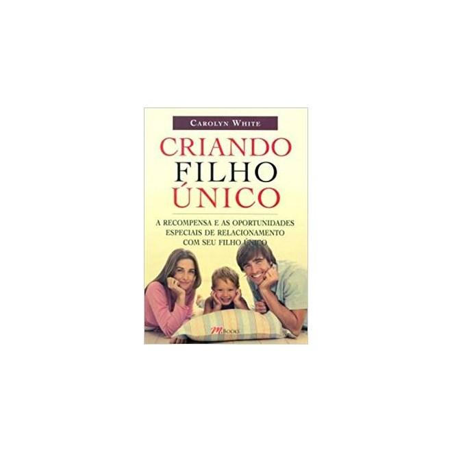 Livro - Criando Filho Único - White