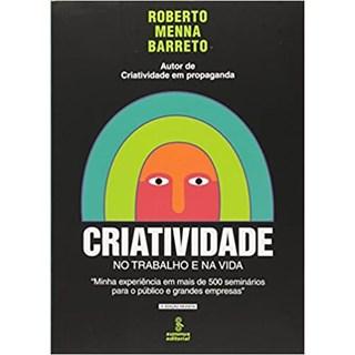 Livro - Criatividade No Trabalho e Na Vida - Barreto - Summus