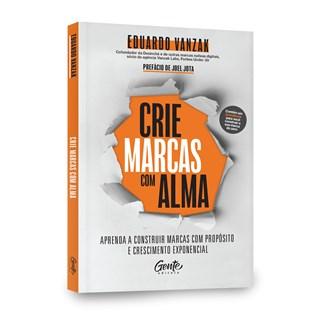Livro Crie Marcas Com Alma - Vanzak - Gente