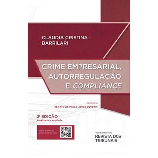 Livro Crime Empresarial, Autorregulação e Compliance - Barrilari - Revista dos Tribunais