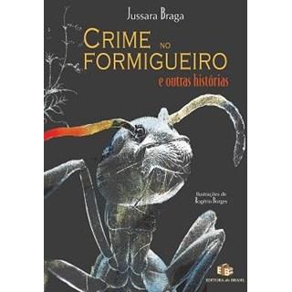 Livro - Crime no Formigueiro e outras histórias - Braga
