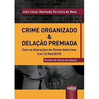 Livro - Crime Organizado & Delação Premiada - Melo - Juruá
