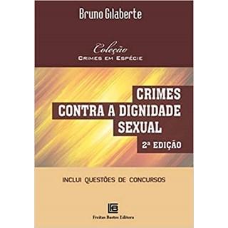 Livro - Crimes Contra a Dignidade Sexual - Gilaberte