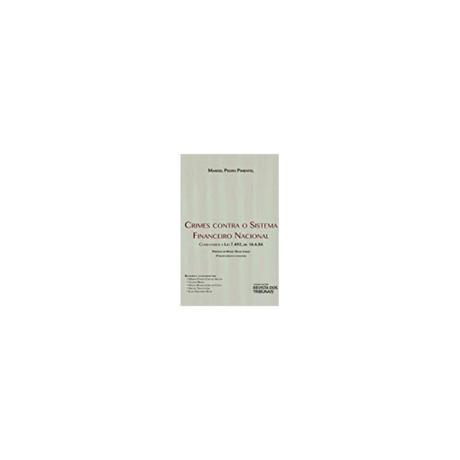Livro - Crimes Contra o Sistema Financeiro Nacional - Pimentel - Revista dos Tribunais