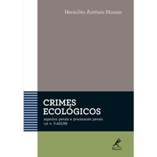 Livro - Crimes Ecológicos - Aspectos Penais Lei N. 9.605/98 - Mossin