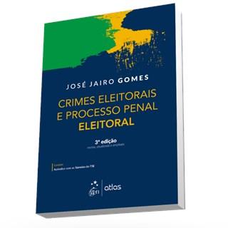 Livro - Crimes Eleitorais e Processo Penal Eleitoral - Gomes - Atlas