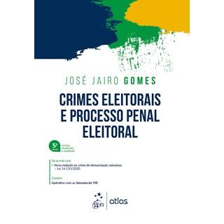 Livro Crimes Eleitorais e Processo Penal Eleitoral - Gomes - Atlas