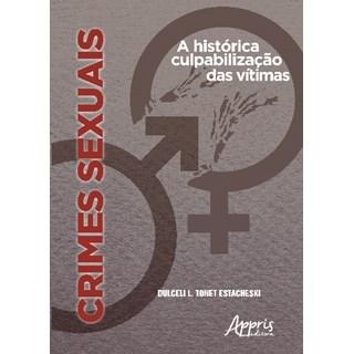 Livro - Crimes Sexuais: A Histórica Culpabilização das Vítimas - Estacheski