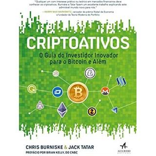 Livro - Criptoativos: o Guia do Investidor Inovador Para Bitcoin e Além - Burniske