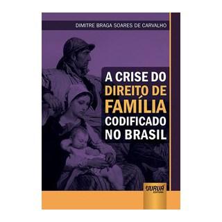 Livro - Crise do Direito de Família Codificado no Brasil, A - Carvalho 1º edição