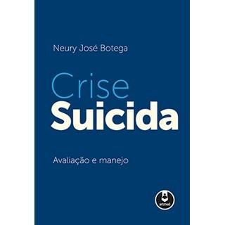Livro - Crise Suicida - Avaliação e Manejo - Botega