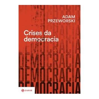 Livro - Crises da democracia - Przeworski 1º edição