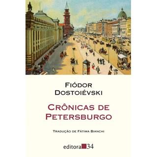 Livro Crônicas de Petersburgo - Dostoiévski - Editora 34