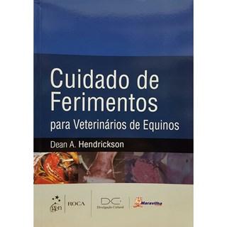 Livro Cuidado de Ferimentos Para Veterinários de Equinos - Hendrickson - Roca