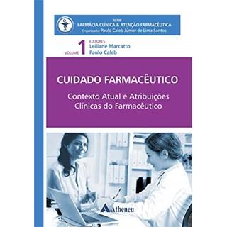 Livro - Cuidado Farmacêutico Contexto Atual e Atribuições Clínicas do Farmacêuticas Vol.1 - Marcatto