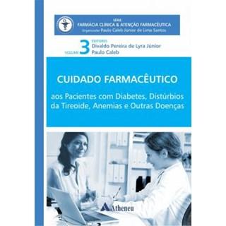 Livro - Cuidado Farmacêutico Pacientes com diabetes, Distúrbios da tireoide, Anemias e outras Doenças Vol. 3 - Júnior