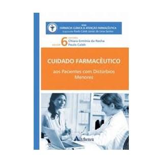 Livro - Cuidado Farmacêutico Pacientes com Distúrbios Menores Vol. 6 - Rocha