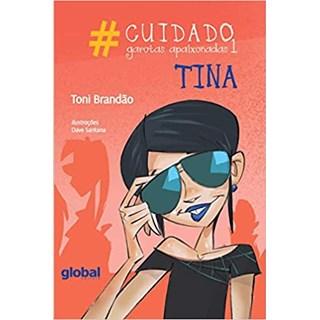 Livro - #Cuidado Garotas Apaixonadas 1: Tina - Brandão - Global