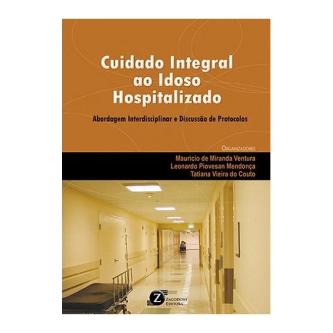 Livro - Cuidado Integral ao Idoso Hospitalizado - Abordagem Interdisciplinar e Discussão de Protocolos - Ventura